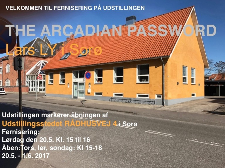 Lars Ly THE ARCADIAN PASSWORD. Lars Ly i Sorø. 2017
